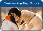 Trustworthy Dog Names